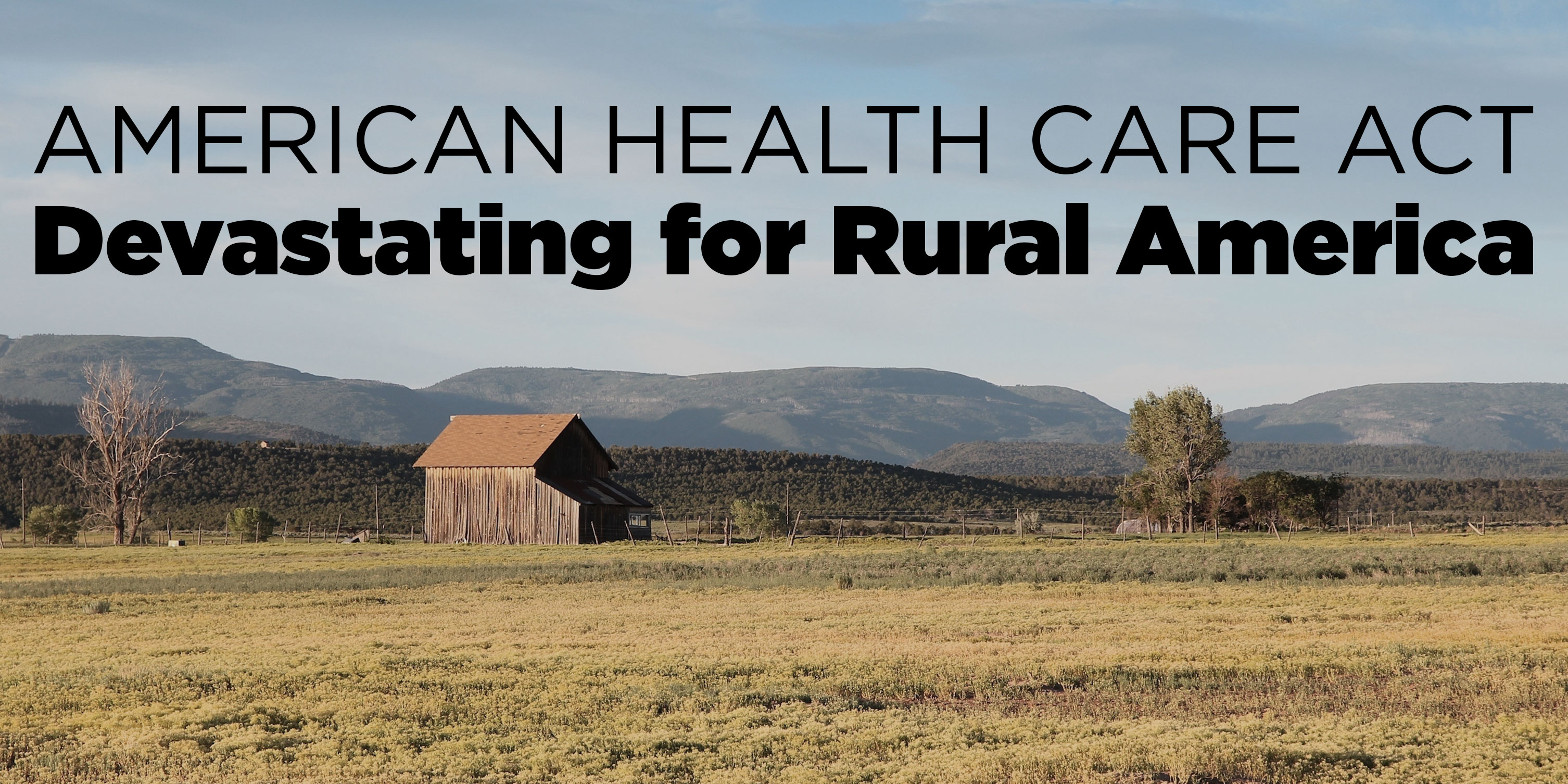 American Health Care Act: Devastating for Rural America