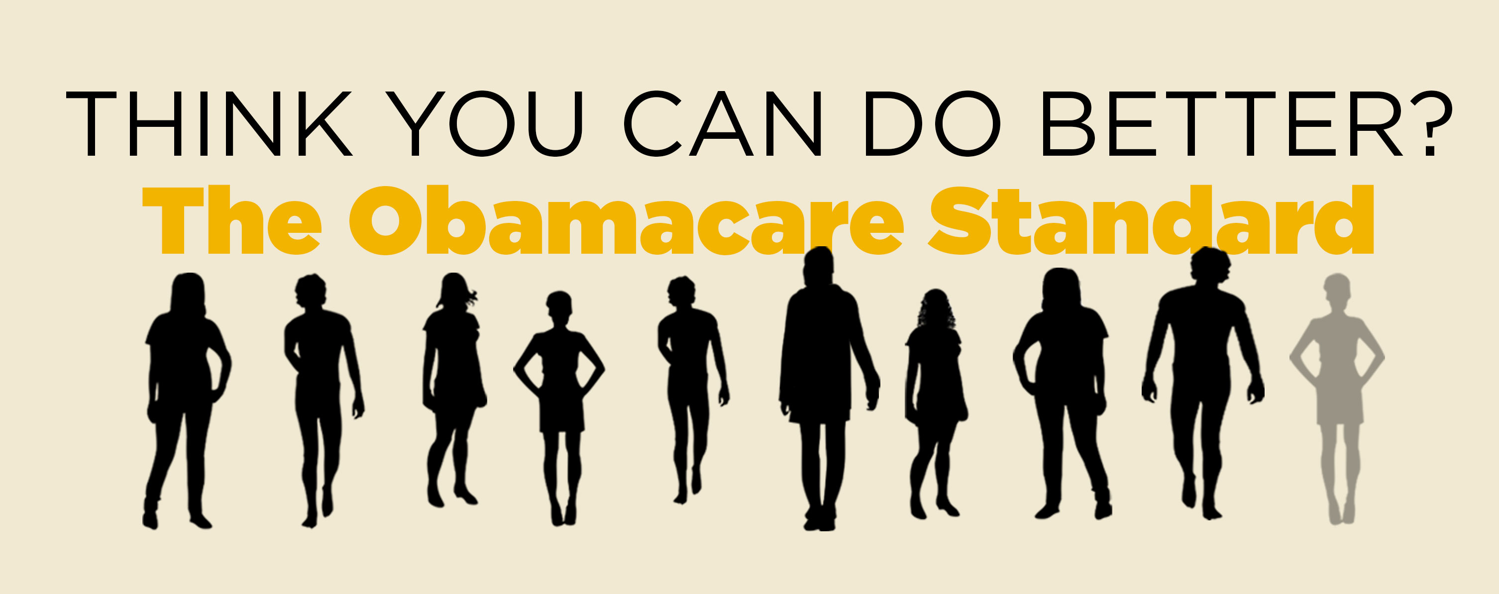 Think You Can Do Better? The Obamacare Standard