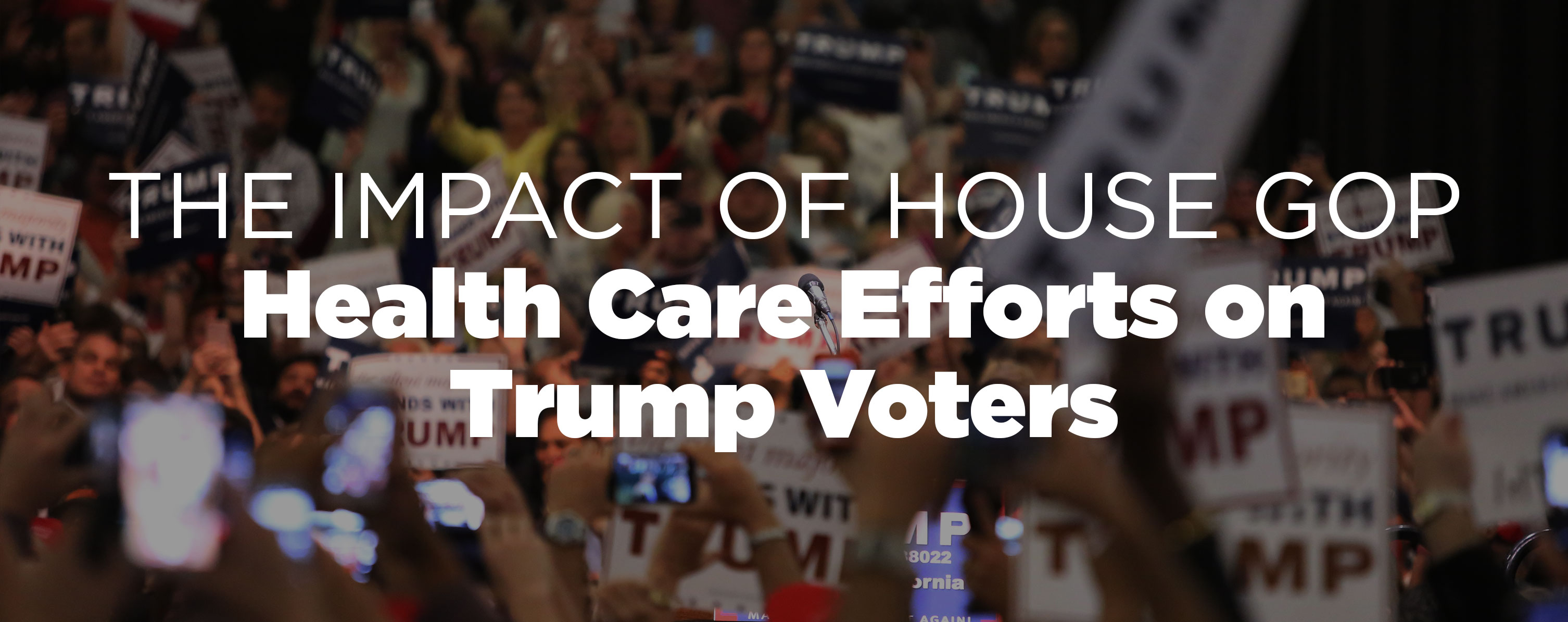 The Impact of the House GOP Health Care Bill on Trump Voters