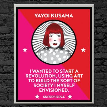 Yayoi Kusama - Fierce Female Series