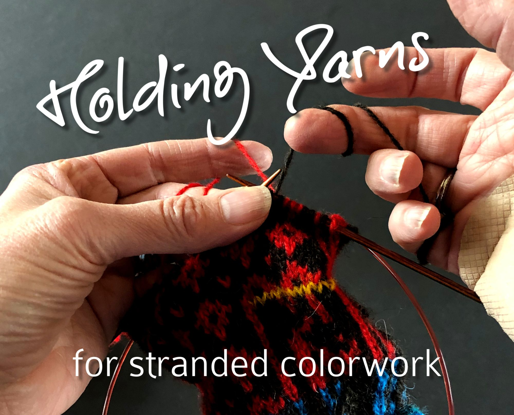 Holding Yarns w/ Two Hands for Stranded Colorwork Knitting – Varian Brandon