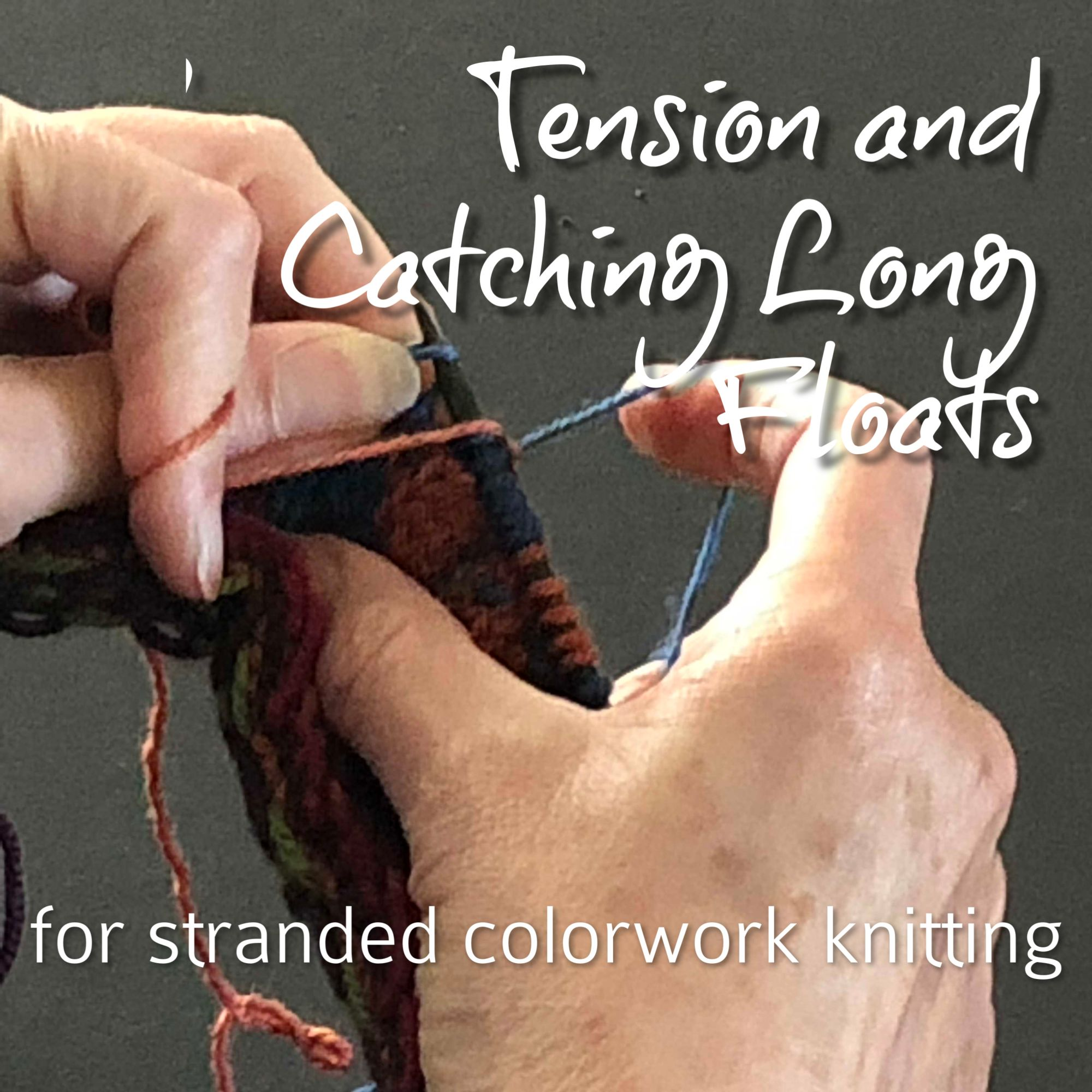 Tension and Catching Long Floats for Stranded Colorwork Knitting – Varian Brandon