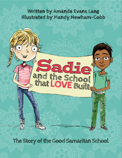Sadie and the School that LOVE Built