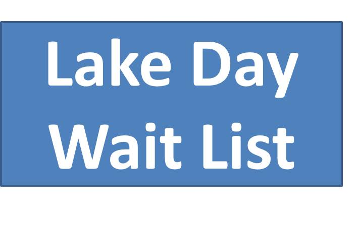 Add me to the Wait List for Lake Day