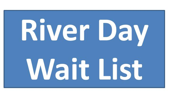 Add me to the Wait List for River Day