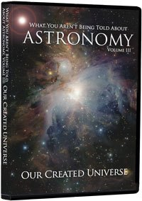 """What You Aren't Being Told About Astronomy, """"Universe"""" Vol. 3"""