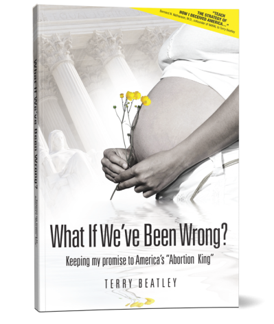 What If We've Been Wrong? Keeping My Promise to America's Abortion King