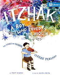 Itzhak, a Boy Who Loved the Violin