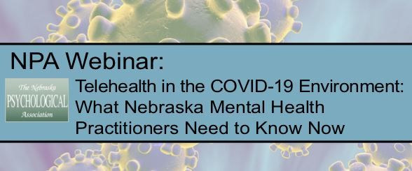 Telehealth in the COVID-19 Environment: What Nebraska Mental Health Practitioners Need to Know Now