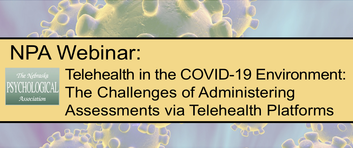 Telehealth in the COVID-19 Environment: The Challenges of Administering Assessments via Telehealth Platforms