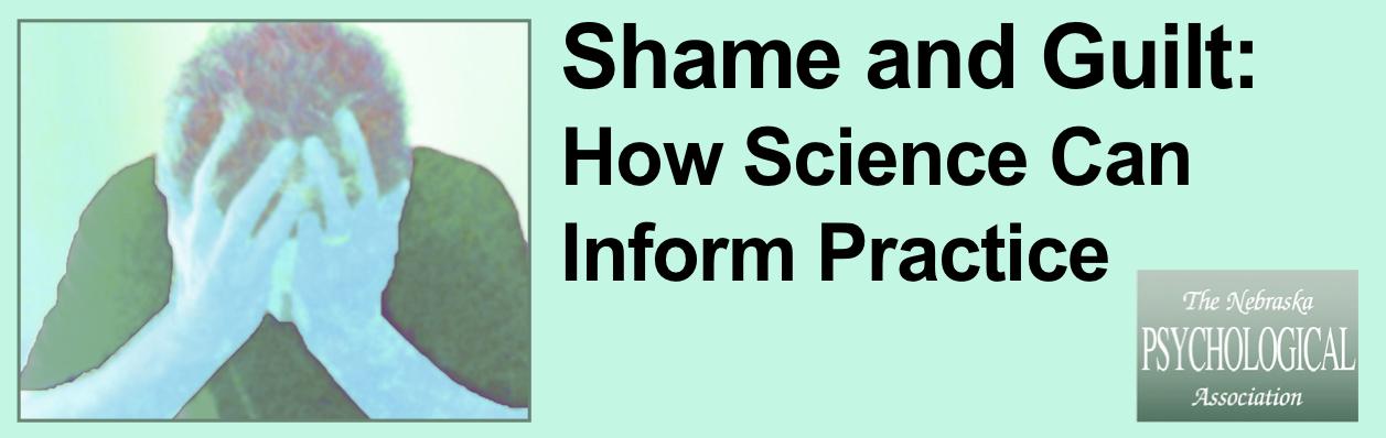 Shame & Guilt: How Science Can Inform Practice