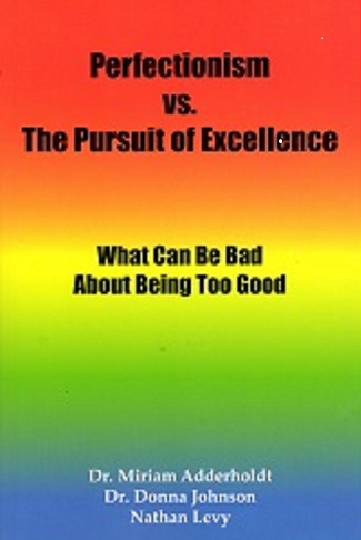 Perfectionism vs. the Pursuit of Excellence
