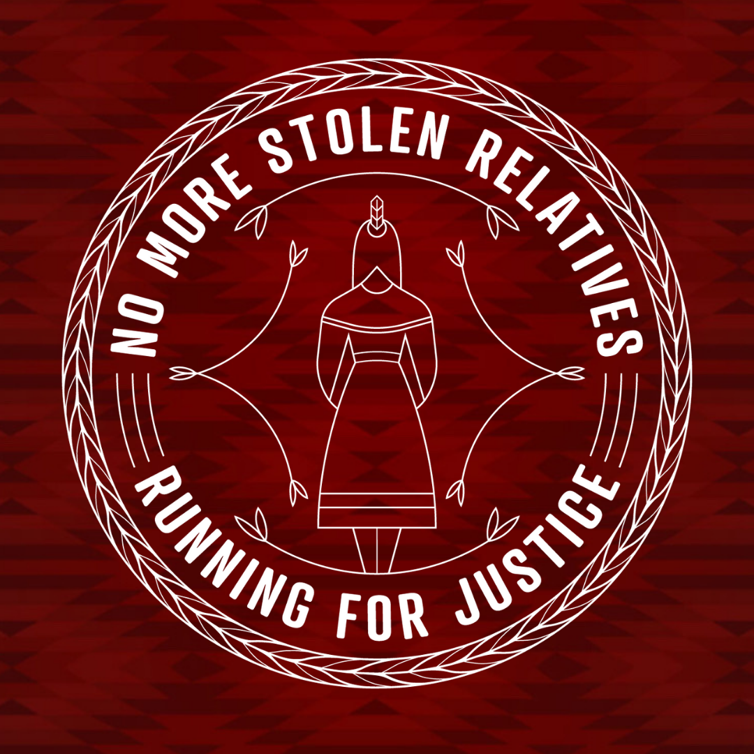 No More Stolen Relatives - Running for Justice