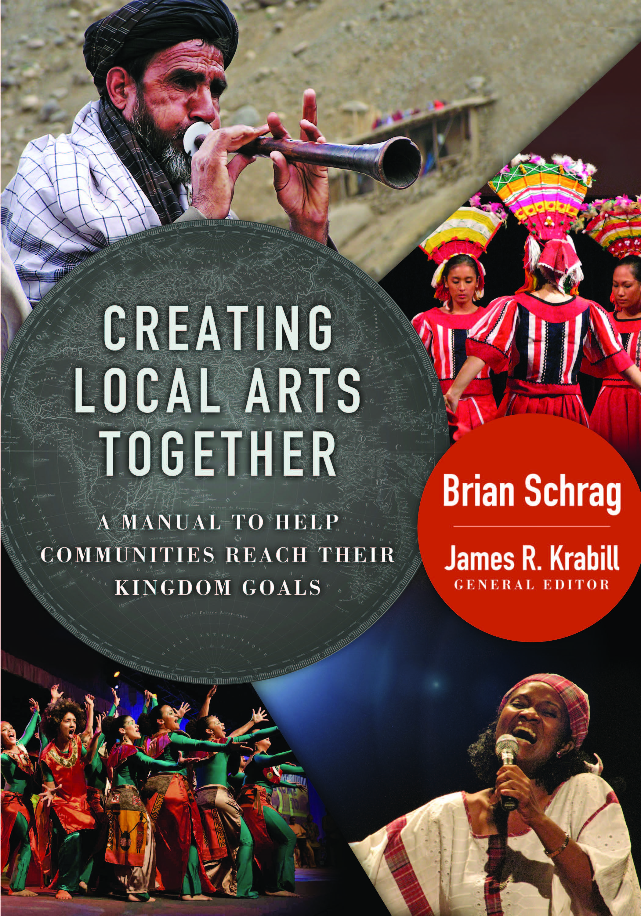 """REQUIRED: """"Creating Local Arts Together: A Manual to Help Communities Reach Their Kingdom Goals"""" by Dr. Brian Schrag (William Carey Library, 2013)"""