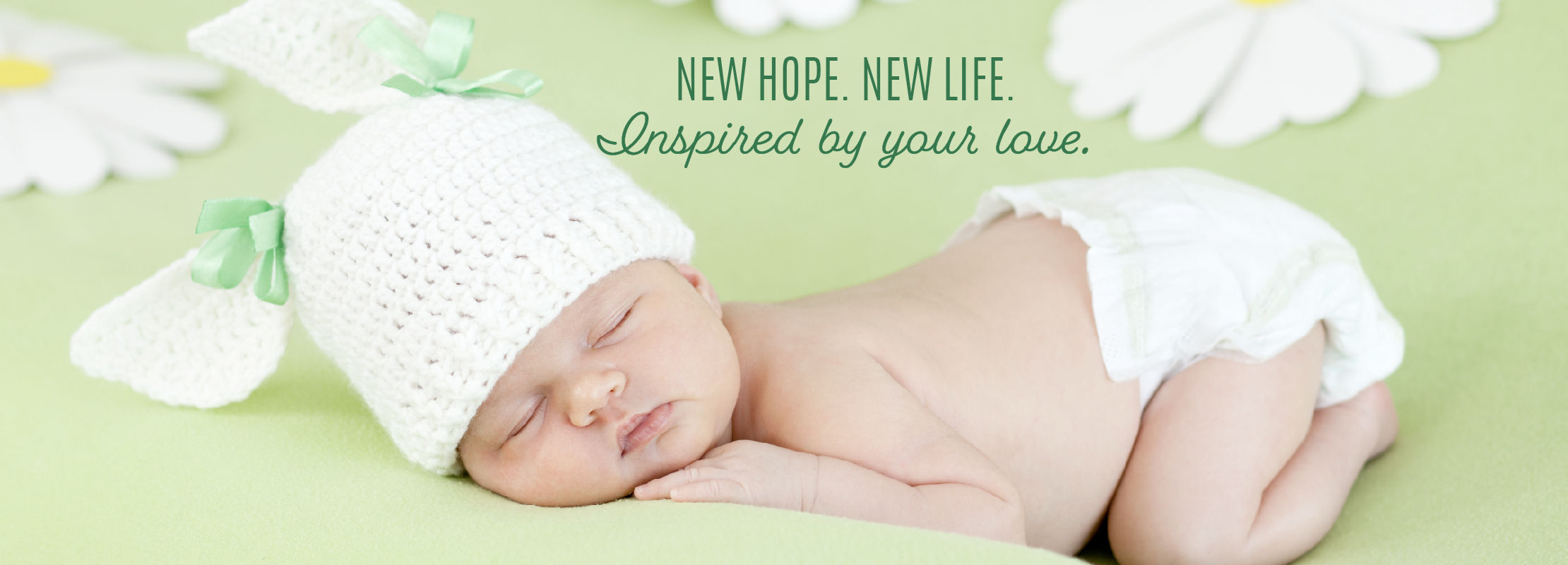 New Hope. New Life. Inspired by your love.