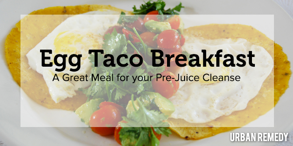 Egg Taco Breakfast Recipe by Urban Remedy