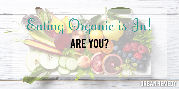 eating organically with urban remedy