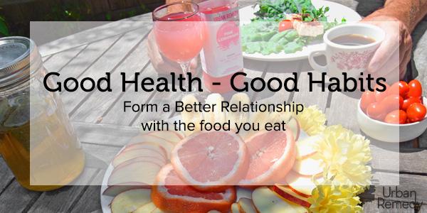 Good Health Good Habits with Urban Remdy