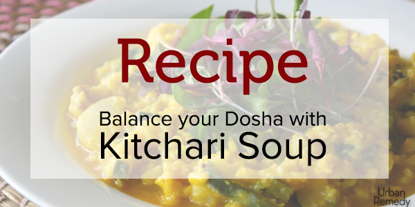 balance your dosha with kitchari recipe by Urban Remedy