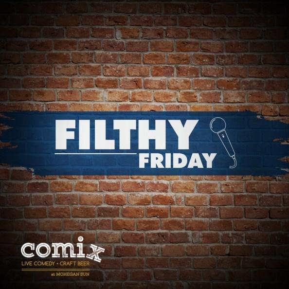 Filthy Friday Nasty Edition At Comix Mohegan Sun