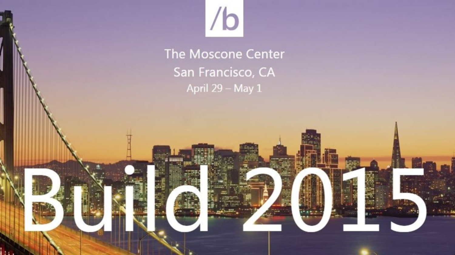 The 7 Things To Take Away From Microsoft's Build 2015