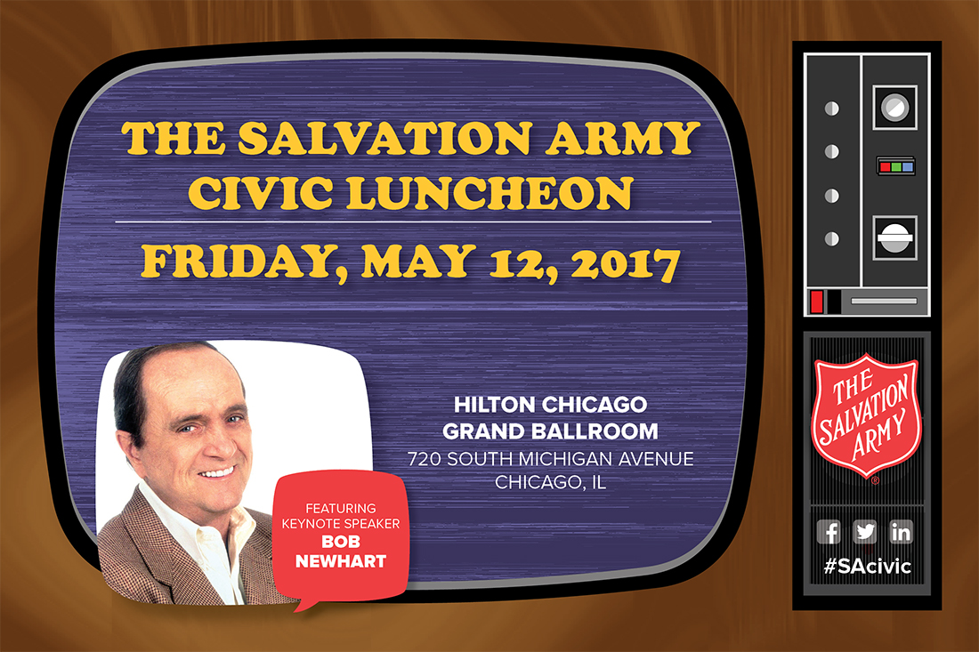 The Salvation Army Civic Luncheon featuring Keynote Speaker, Bob Newhart.  Friday, May 12, 2017 at Hilton Chicago Grand Ballroom, 720 S. Michigan Avenue, Chicago, IL