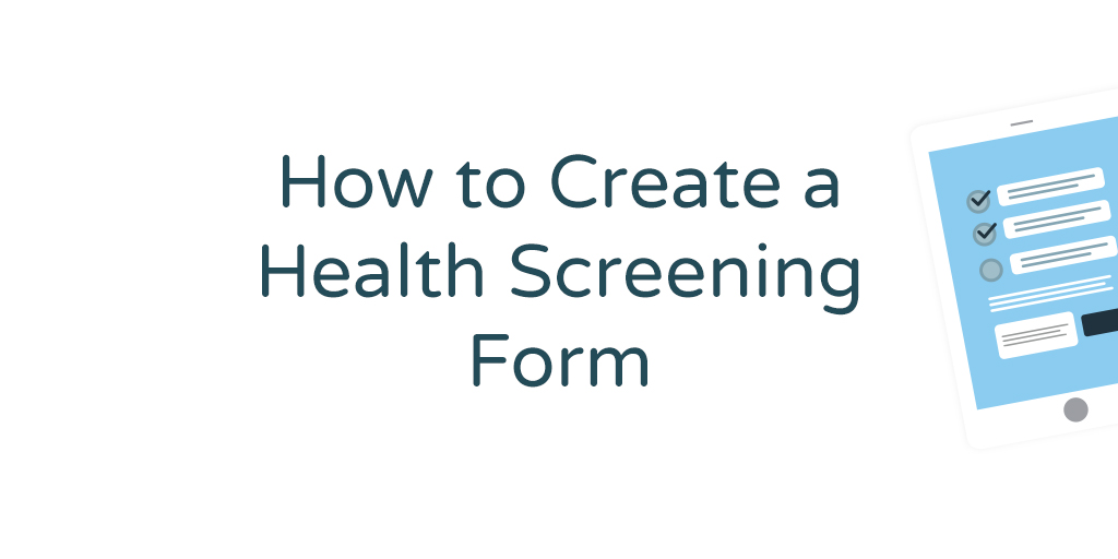 How To Create a Health Screening Form