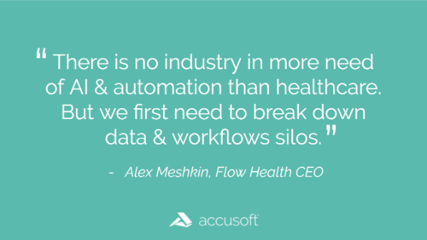There is no industry in more need of AI & automation than healthcare. But we first need to break down data & workflows silos.