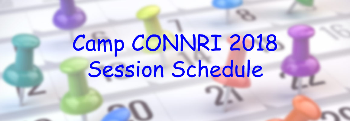 Camp CONNRI Session Schedule