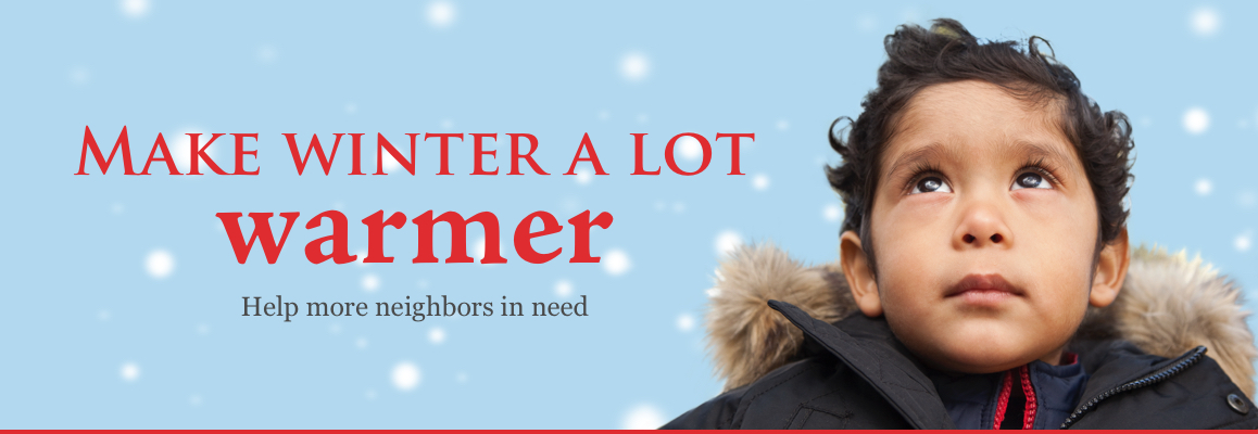 Make Winter a lot warmer, help more neighbors in need