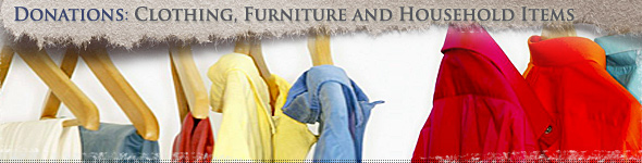 Donations of Clothing, Furniture and Household Items