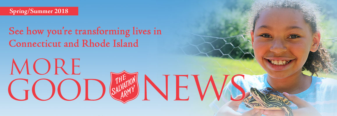 The Salvation Army Newsletter Spring/Summer 2018 Connecticut and Rhode Island