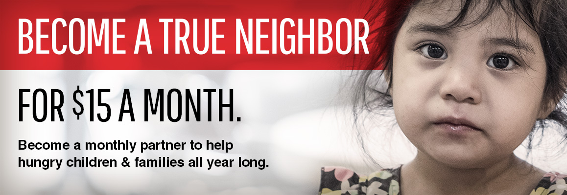 Become a True Neighbor for $15 a month.