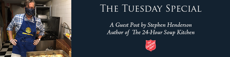 The Tuesday Special | A Guest Post by Stephen Henderson, Author, The 24-Hour Soup Kitchen