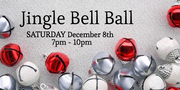 Jingle Bell Ball December 8, 7-10 p.m.
