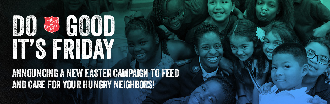DO GOOD IT's FRIDAY. Announcing a new easter campaign to feed and care for you hungry neighbors!