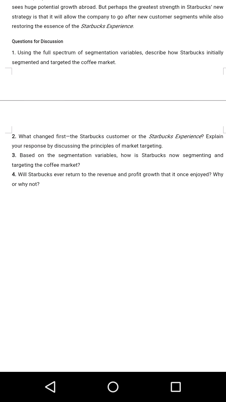 1 how did starbucks initially use segmentation to targeted coffee how did starbucks initially use segmentation to targeted coffee markets 2 did the starbucks customer or the starbucks experience change first
