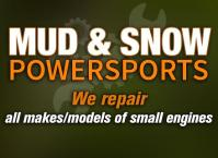 Mud and Snow Powersports - Small Engine Repair and Used Vehicle Sales