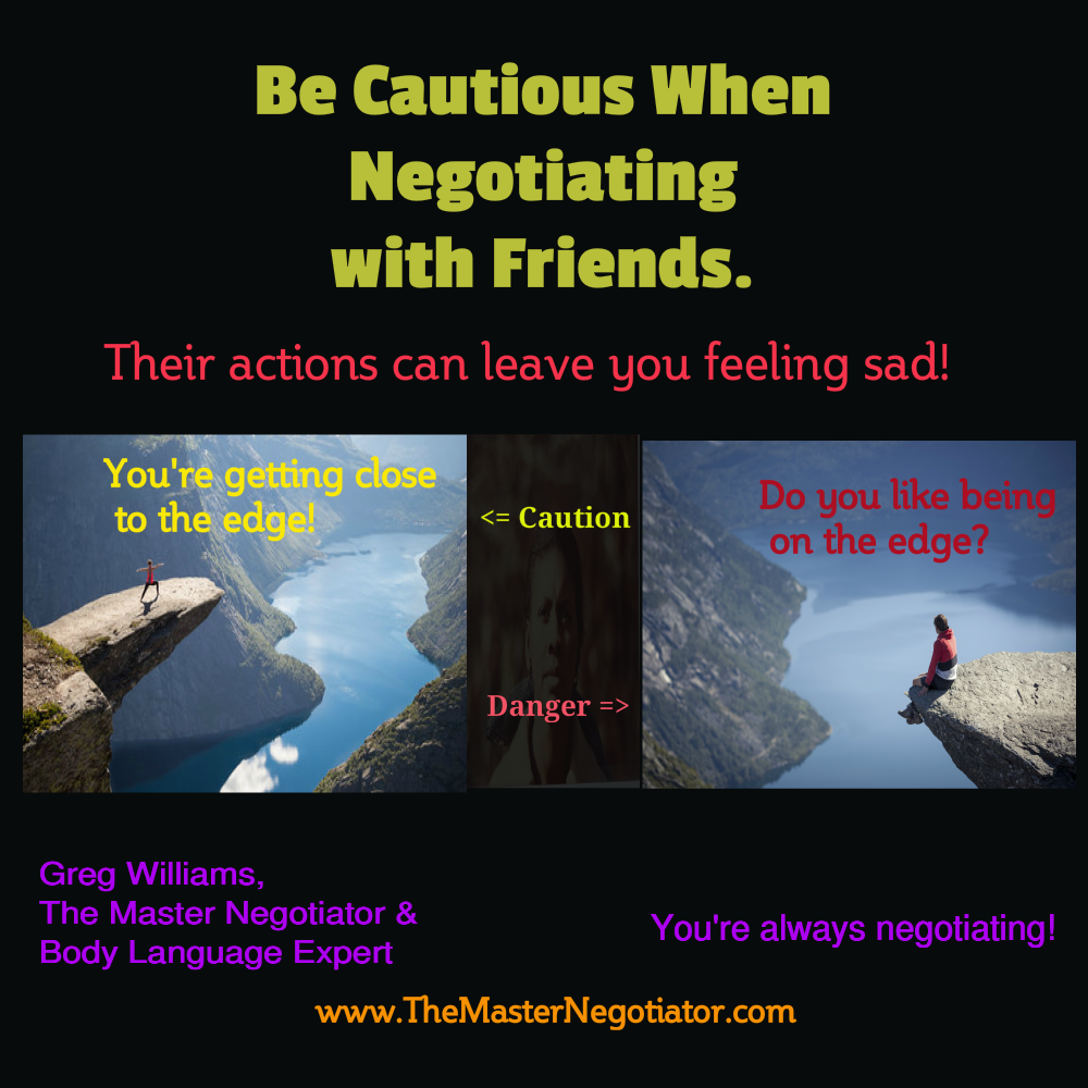 Be Cautious When Negotiating with Friends