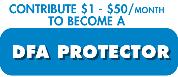 Contribute up to $50 to become a DFA Protector