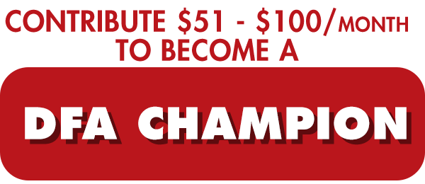 Contribute $51 - $100 to become a DFA Champion