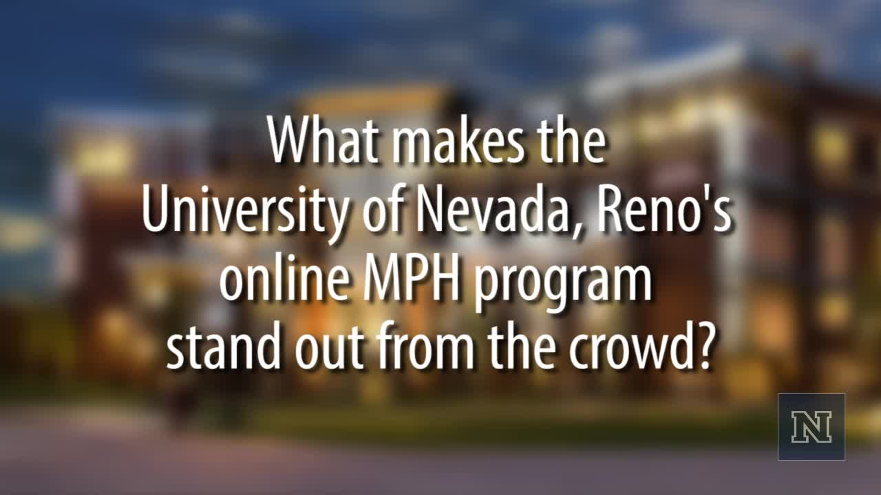 What makes the University of Nevada, Reno's online MPH program stand out from the crowd?