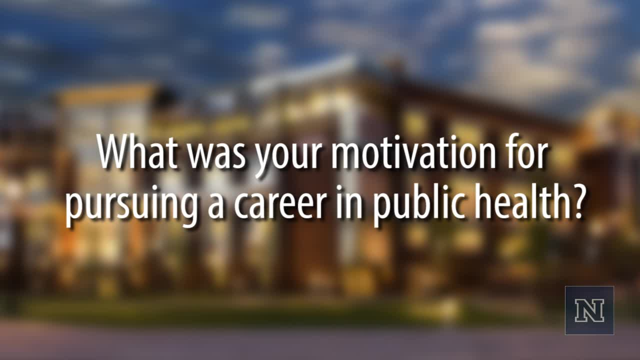 What was your motivation for pursuing a career in public health?