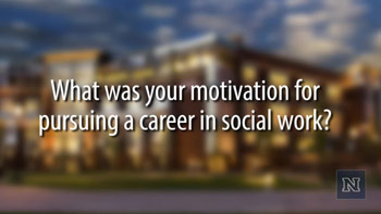 Image with text: What was your motivation for pursuing a career in social work?