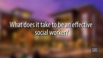 Image with text: What does it take to be an effective social worker?