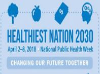 Healthiest Nation 2030, April 2-8 National Public Health Week