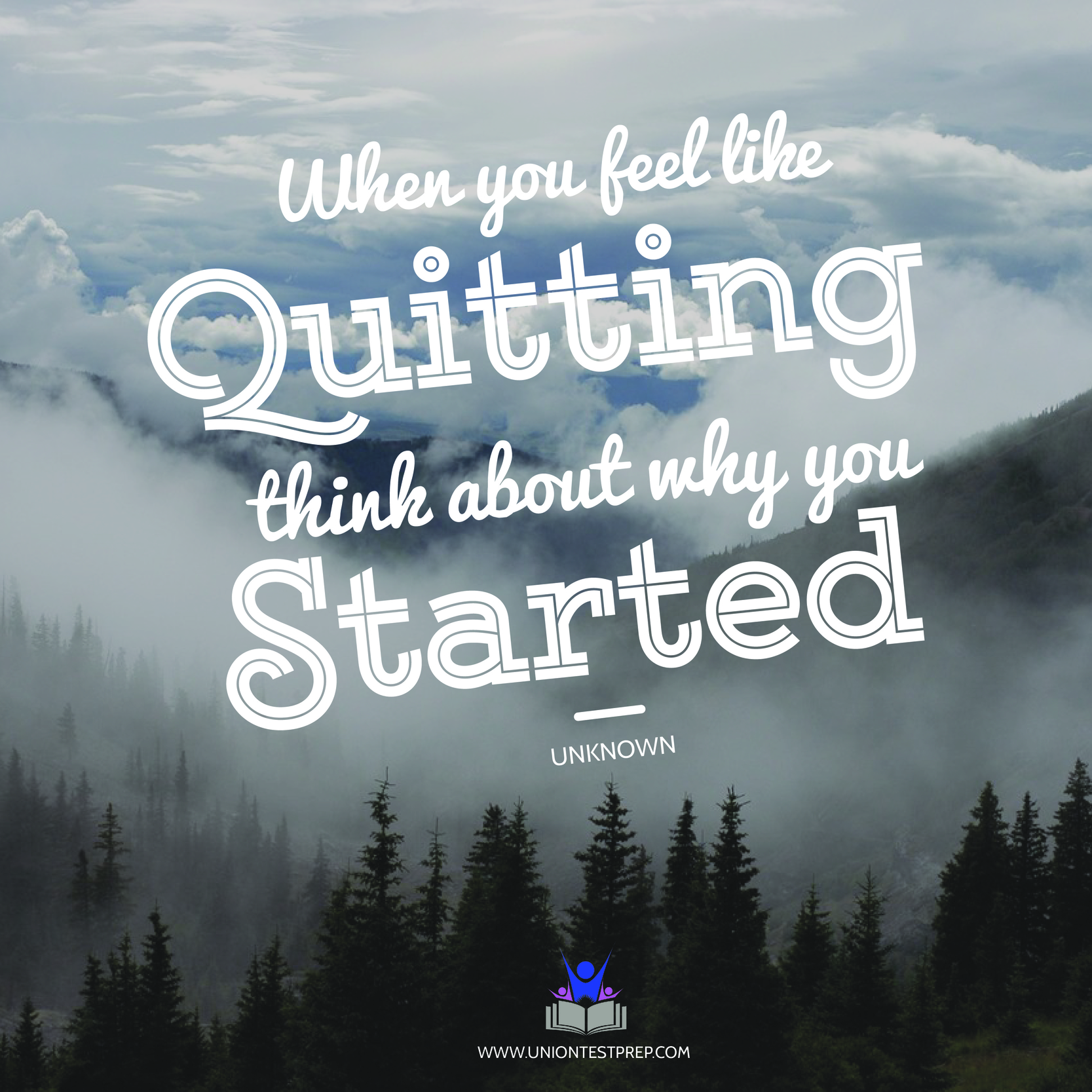 when you feel like quitting think about why you started –unknown 1