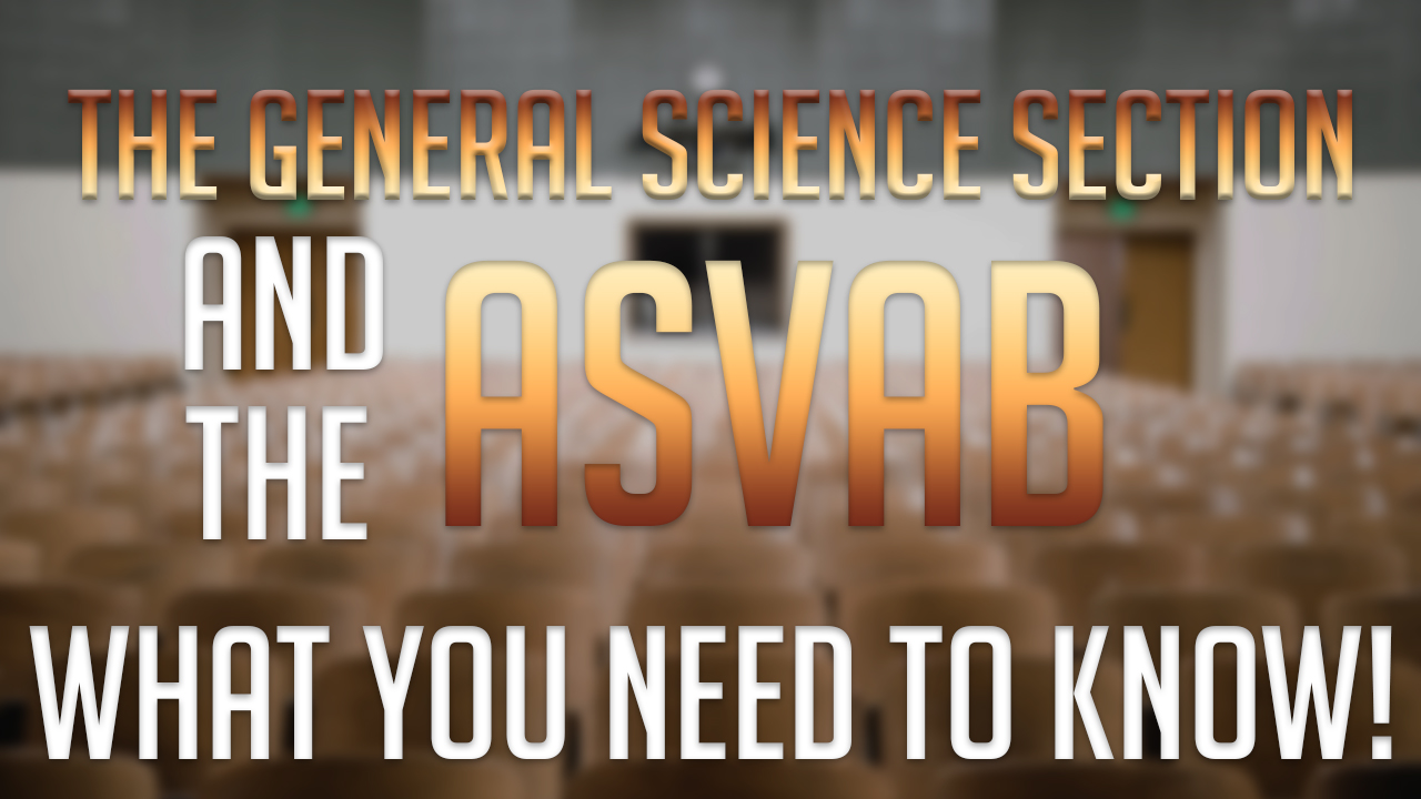 The ASVAB General Science Test: What You Need to Know to Do Well
