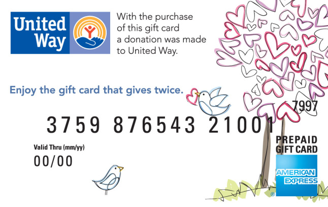 The United Way Charity Gift Card from American Express makes the perfect gift to honor their accomplishments and give back at the same time. For every gift card sold, American Express will donate the $3.95 purchase charge to United Way Worldwide.