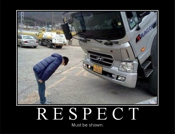 A meme about respect, showing a man bowing before a tilted truck.